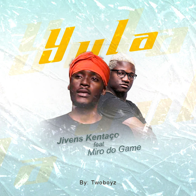 Jivens Kentao ft. Miro Do Game - Yula