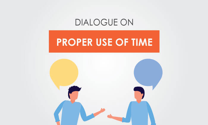 dialogue on proper use of time