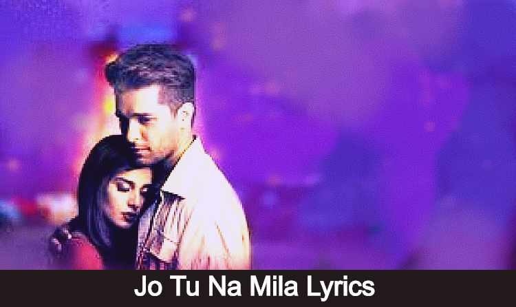 Jo Tu Na Mila Lyrics
