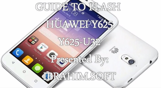 Flash huawei y625-u32 tested firmware