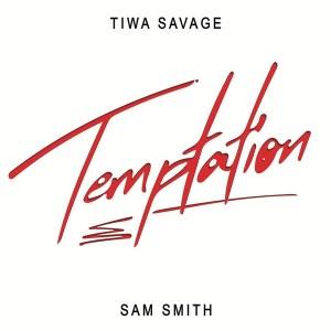 "Tiwa savage ft. Sam Smith ""temptation"" mp3 download"