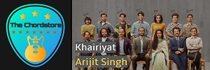Arijit Singh - KHAIRIYAT Guitar Chords (Chhichhore)