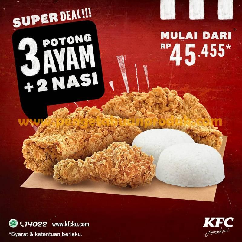 KFC Promo Super Deal! 3 Potong ayam + 2 nasi mulai dari Rp45.455 Periode 7 - 13 September 2020