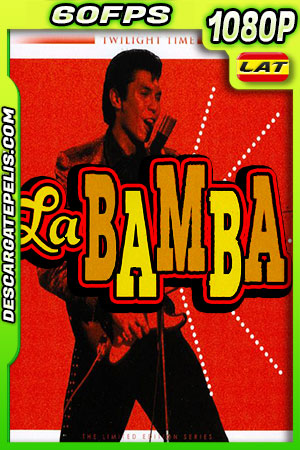 La bamba (1987) HD 1080p 60fps BRRip Latino – Ingles