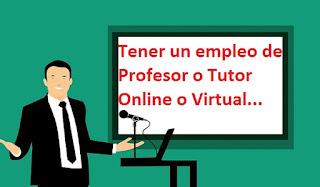 Tener Un Empleo Como Profesor o Tutor Virtual