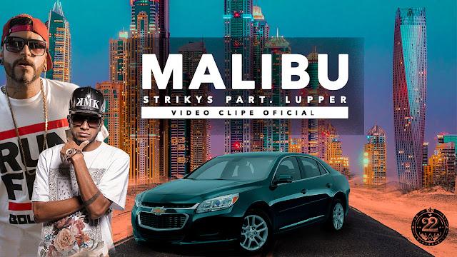 """Strikys lança vídeo clipe com participação do rapper Lupper - """"Malibu"""""""