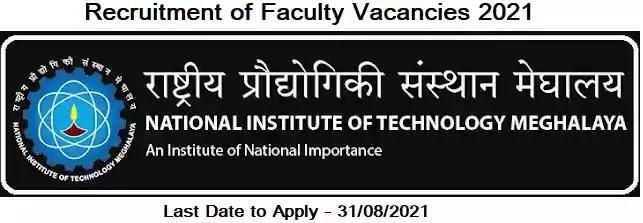 Faculty Vacancy Recruitment in NIT Meghalaya 2021