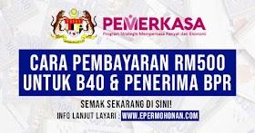 [TERKINI] : Cara Pembayaran RM500 Untuk Golongan B40 Dan Penerima BPR