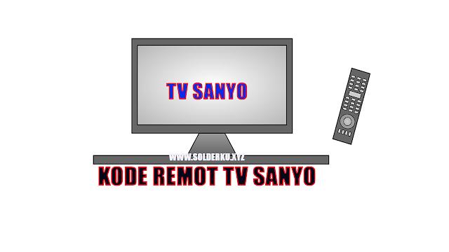 KODE REMOT TV SANYO TABUNG DAN LCD