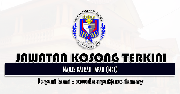 Jawatan Kosong 2021 di Majlis Daerah Tapah (MDT)