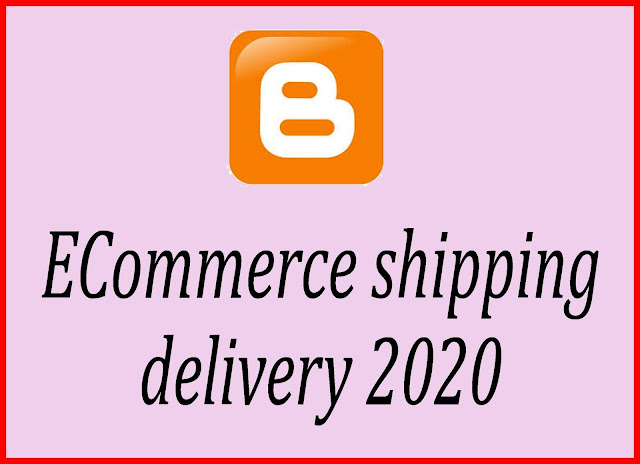 ECommerce shipping delivery 2020