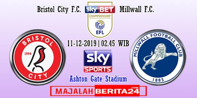 Prediksi Bristol City vs Millwall — 11 Desember 2019