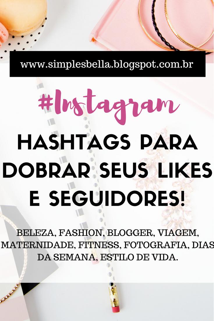 Hashtags para ganhar mais likes e seguidores no Instagram!