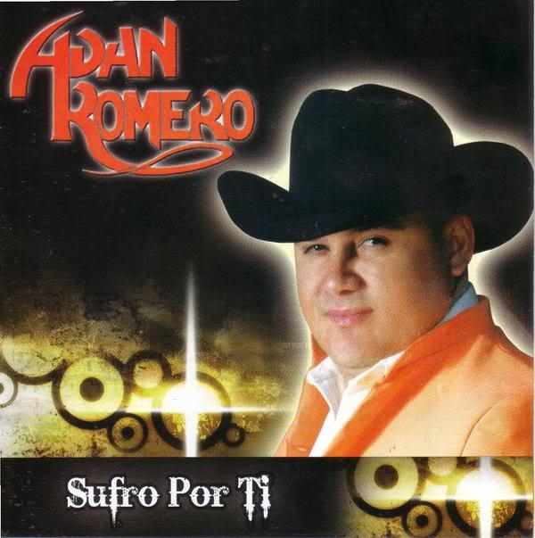 Adan Romero - Sufro Por Ti (2009) (Disco Oficial)