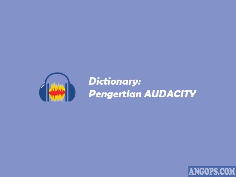 definisi audacity