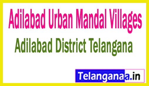 Adilabad Urban Mandal and Villages in Adilabad District Telangana