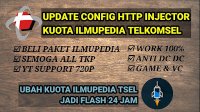 CONFIG INTERNET | DOWNLOAD CONFIG ILMUPEDIA TELKOMSEL HTTP INJECTOR
