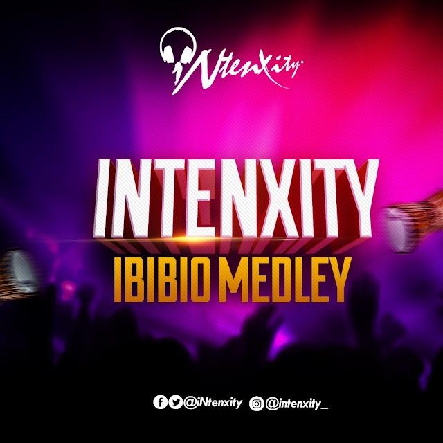 MP3: iNtenxity - 'Ibibio Medley' || @iNtenxity
