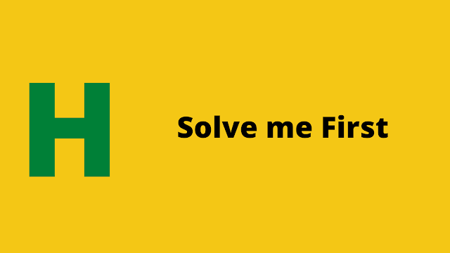 HackerRank Solve Me First problem solution
