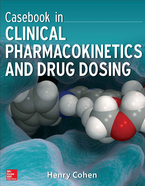 Casebook in Clinical Pharmacokinetics and Drug Dosing (Henry Cohen)