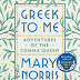Book Review: Greek to Me: Adventures of the Comma Queen by Mary Norris