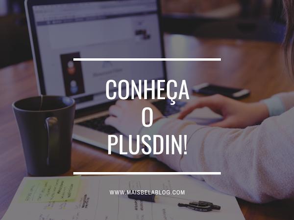 Conheça o Plusdin!
