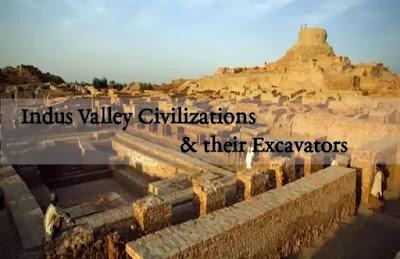 Indus Valley Civilizations & Excavators