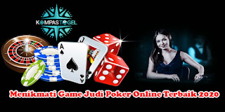 Menikmati Game Judi Poker Online Terbaik 2020