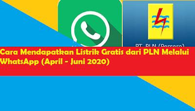 Cara Mendapatkan Listrik Gratis dari PLN Melalui WhatsApp (April - Juni 2020)