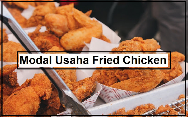 rincian modal usaha fried chicken