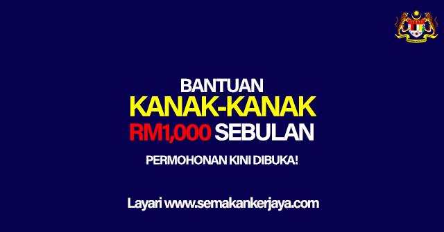 Permohonan Bantuan Kanak-Kanak Sehingga RM1,000 Sebulan Tahun 2021