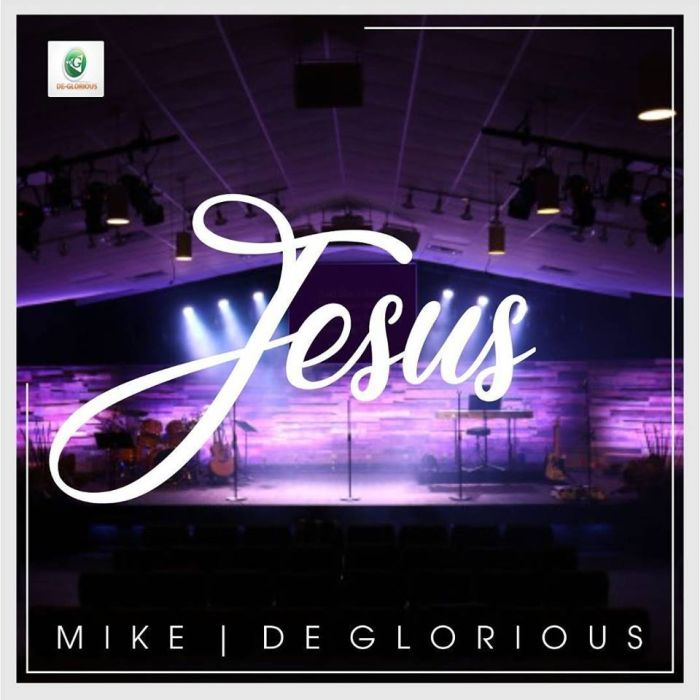 Download:[Music + Video] Mike & Deglorious – Jesus MP3