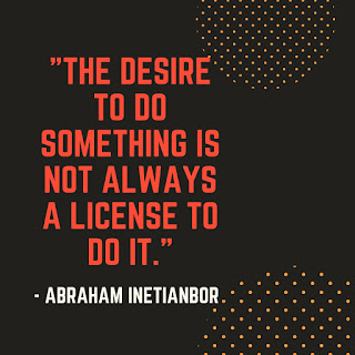 desire is not a license to do something