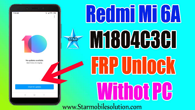 Xiaomi Redmi Mi 6A (M1804C3CI) Frp Unlock Withot PC