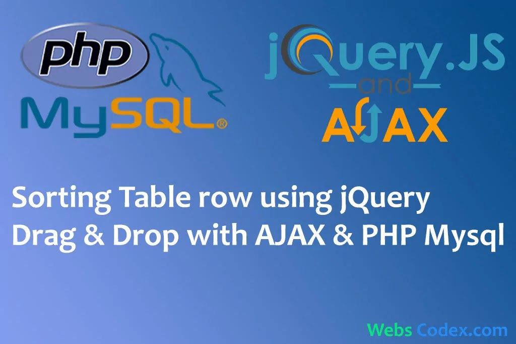 jQuery UI Sortable Tutorial - Save Positions With Ajax & PHP & MySQL Sorting Table Row using Jquery Drag Drop with Ajax PHP
