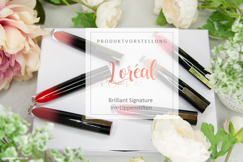 L'Oreal – Brilliant Signature Ink-Lippenstifte inkl. Swatches