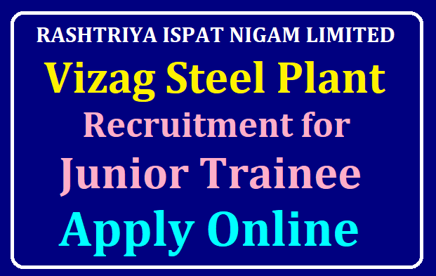 Vizag Steel Plant Recruitment for Junior Trainee Apply Online at vizagsteel.com /2019/08/Vizag-Steel-Plant-Recruitment-for-Junior-Trainee-Apply-Online-at-vizagsteel.com.html