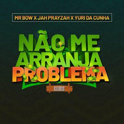 Mr Bow Feat. Jah Prayzah & Yuri Da Cunha - No Me Arranja Problema (Remix)