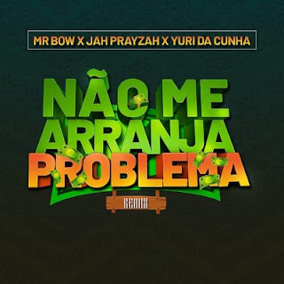 Mr Bow Feat. Jah Prayzah & Yuri Da Cunha - No Me Arranja Problema (Remix)