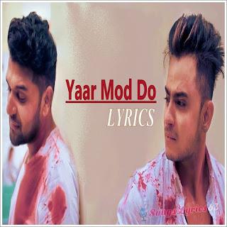 Yaar Mod Do Lyrics - Guru Randhawa [2016]