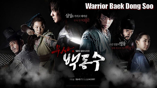 Download Drama Korea Warrior Baek Dong-soo Batch Subtitle Indonesia
