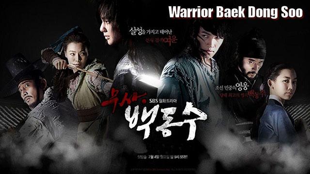 Download Drama Korea Warrior Baek Dong-soo Batch Subtitle Indonesia
