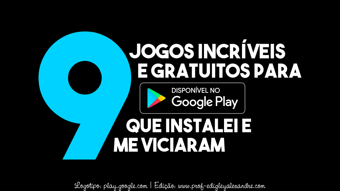 9 jogos incríveis e gratuitos para Google Play que instalei e me viciaram