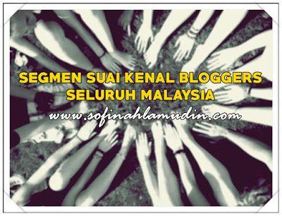 Segmen Suai Kenal Blogger Seluruh Malaysia
