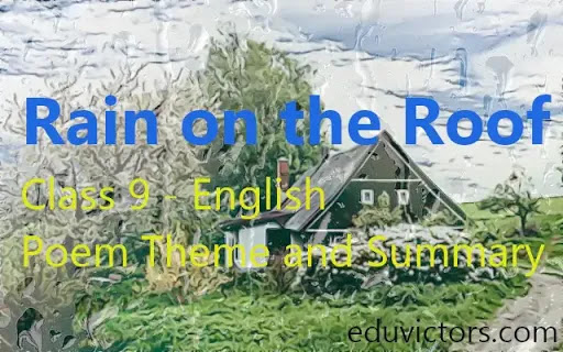 CBSE Class 9 - English Poem: Rain on the Roof (Beehive) - Theme and  Summary (#eduvictors)(#class9English)(#cbsenotes)