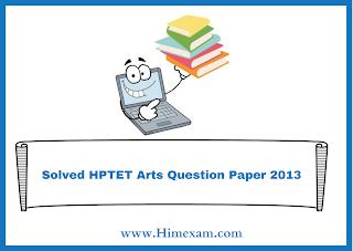 Solved HPTET Arts  Question Paper 2013