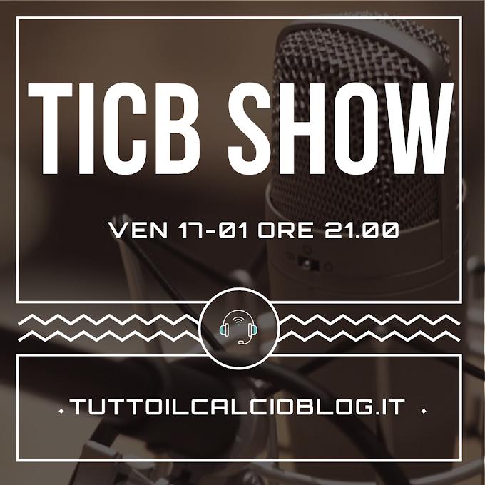 TICB Show torna Venerdì 17 Gennaio 2020 alle ore 21