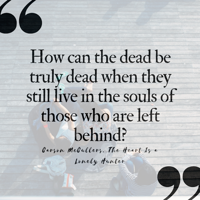 10 (Pinnable) Quotes About Death that Celebrate Life | McCullers