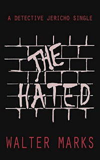 The Hated — Book 3. of the Detective Jericho series free book promotion Walter Marks