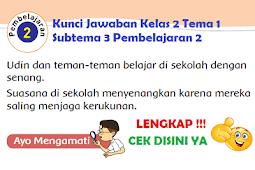 LENGKAP !!! Kunci Jawaban Kelas 2 Tema 1 Subtema 3 Pembelajaran 2